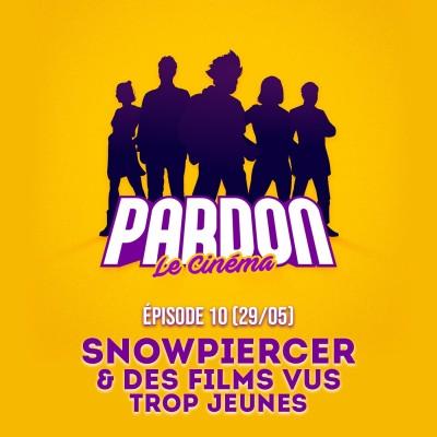 DES FILMS VUS TROP JEUNES, SNOWPIERCER (& une surprise !)