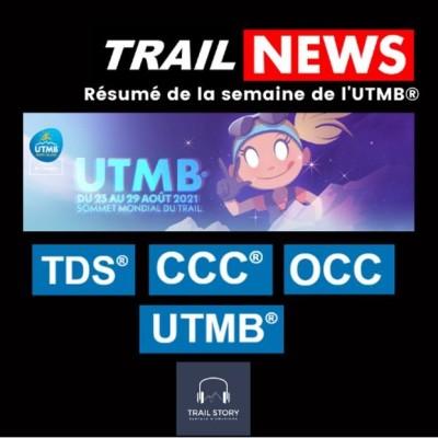 TRAIL NEWS : UTMB® 2021 le résumé de la semaine cover