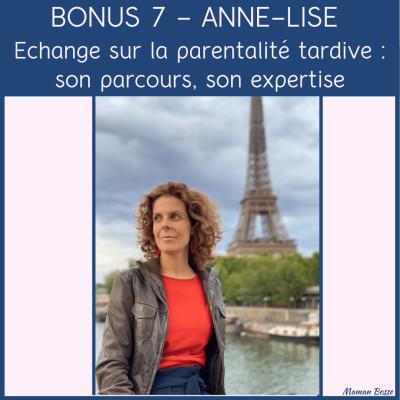Bonus 7 - Anne-Lise Pernotte : Echange sur la parentalité tardive, son parcours, son expertise cover
