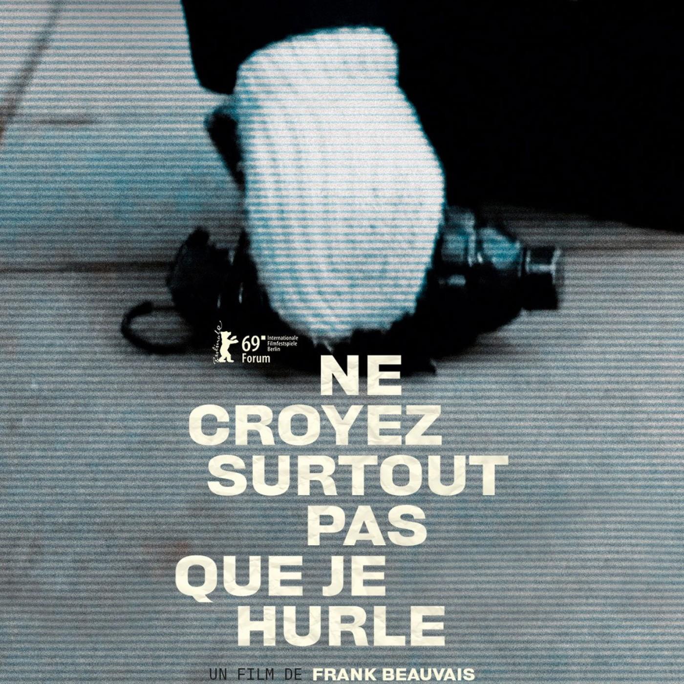 Critique Du Film Documentaire NE CROYEZ SURTOUT PAS QUE JE HURLE