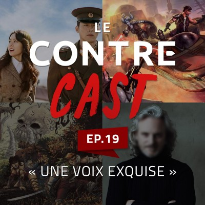 LeContreCast #19 - Une voix exquise cover