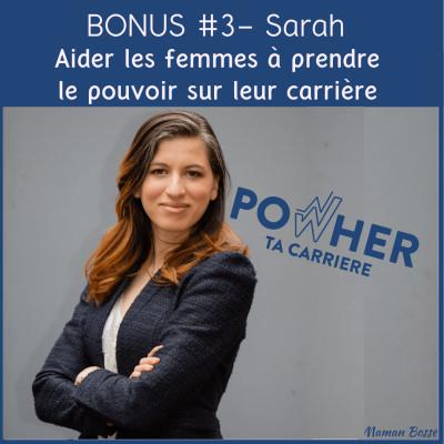 Bonus 3 - Sarah : Aider les femmes à prendre le pouvoir sur leur carrière cover