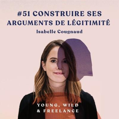 51. Construire ses arguments d'autorité et de légitimité - avec Isabelle Cougnaud cover