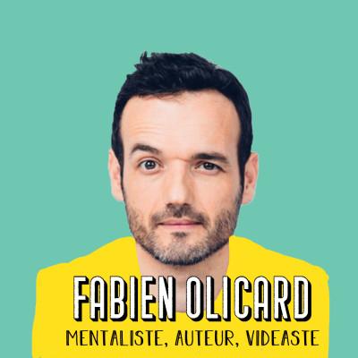 Fabien Olicard, ou l'autodidacte - de vendeur à entrepreneur, auteur à comédien, mentaliste à vidéaste {BEST-OF} cover