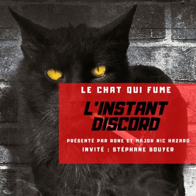 L'instant Discord : Entretien avec LE CHAT QUI FUME cover