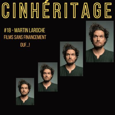 Films sans financement......Ouf !  avec Martin Laroche cover
