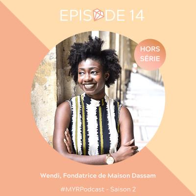 HORS-SÉRIE // #14 Wendi, fondatrice de Maison Dassam : redonner à l'Afrique ses lettres de noblesses cover