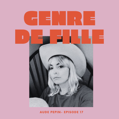 #17 - Aude Pepin, d'actrice à réalisatrice, pour un premier film documentaire engagé cover