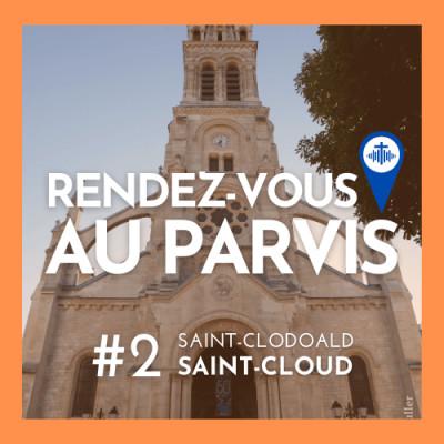 Rendez-vous au Parvis #2 / Saint-Clodoald de Saint-Cloud (Eglise catholique dans les Hauts-de-Seine) cover