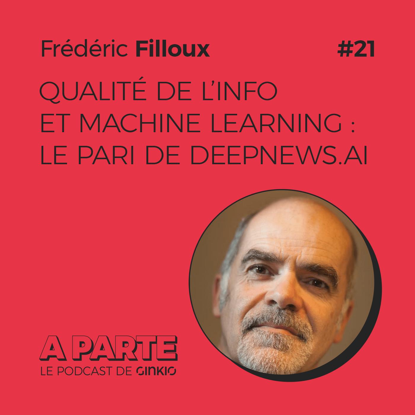 Qualité de l'info et machine learning : le pari de Deepnews.ai, avec Frédéric Filloux