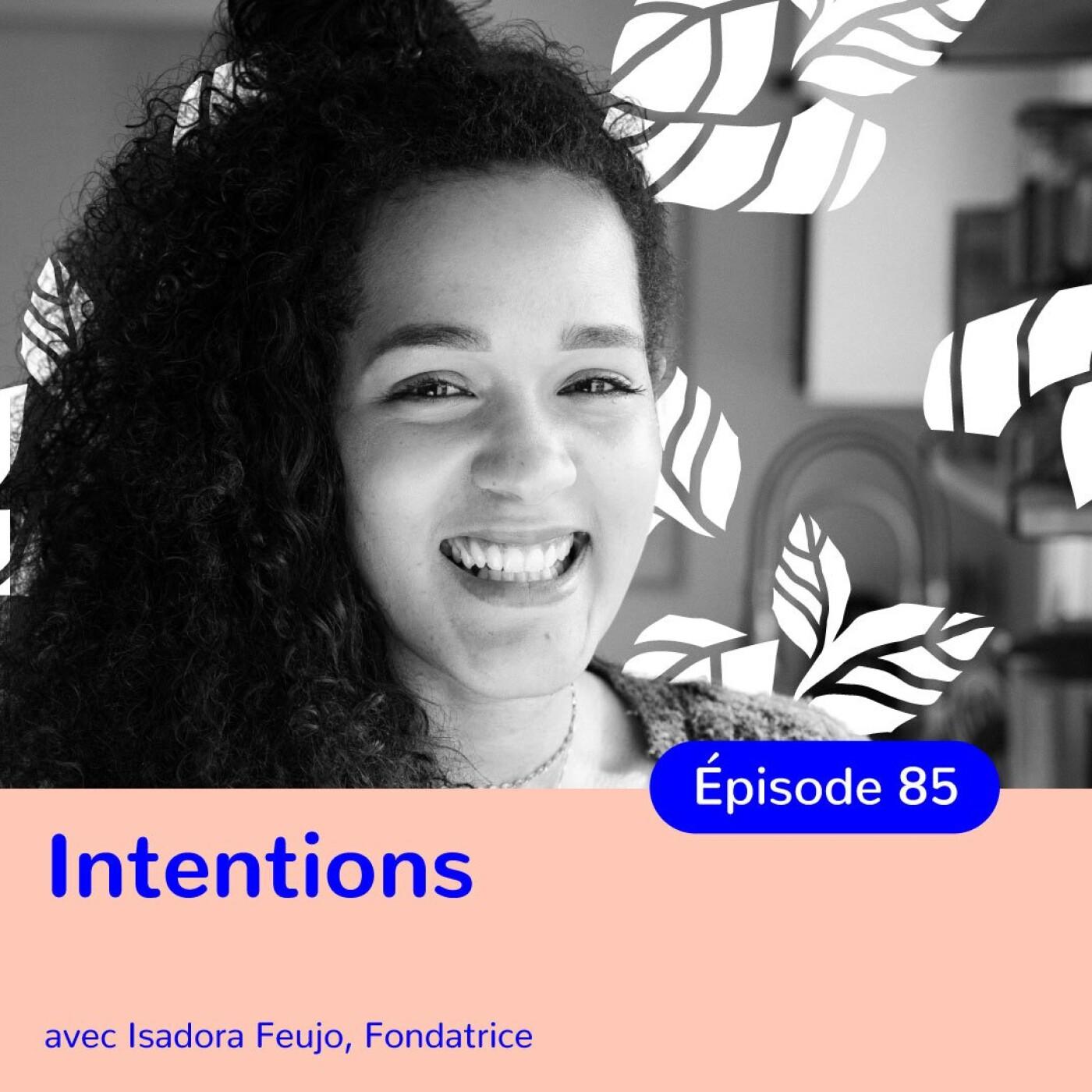 Isadora Feujo, Intentions, entrepreneuse bienveillante