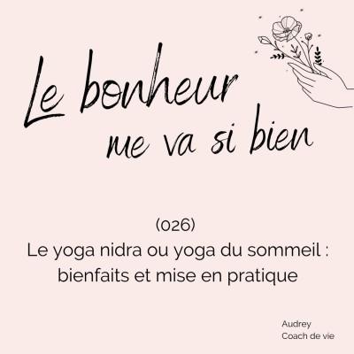 (026) Le yoga nidra ou yoga du sommeil : bienfaits et mise en pratique cover