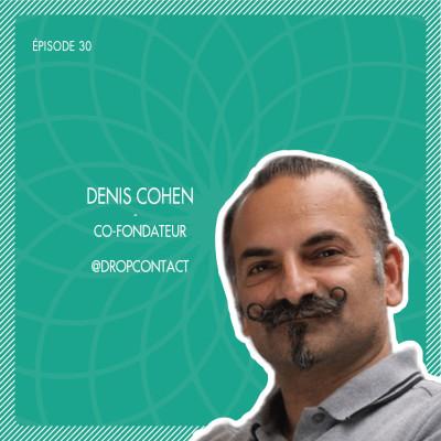 #30 Dropcontact : Ne perdez plus 1 minute à enrichir vos données B2B, concentrez-vous sur vos ventes ! avec Denis Cohen cover