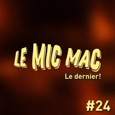 Au Tour du Mic - Mic Mac #24 (le dernier) : 05/11/2019 au 14/12/2019 cover