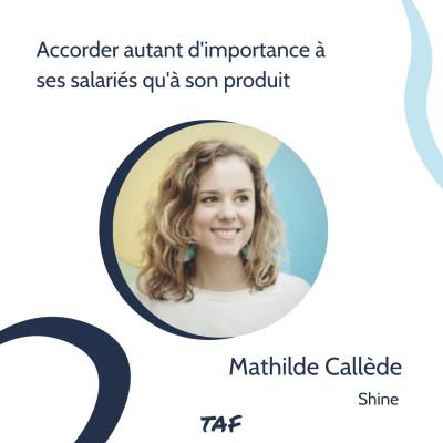 2. Accorder autant d'importance à ses salariés qu'à son produit  - Mathilde Callède (Shine) cover