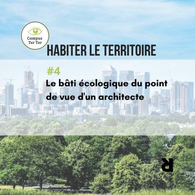 CAMPUS TER TER #4 - Le bâti écologique du point de vue d'une architecte cover