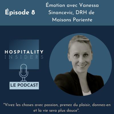Épisode 8 - Émotion avec Vanessa Sinancevic, DRH de Maisons Pariente cover