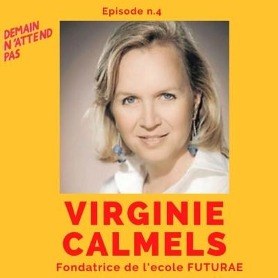 4- Virginie Calmels, fondatrice de Futurae, l'école qui repense le modèle éducatif cover