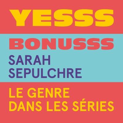 YESSS #32 - BONUSSS - Sarah Sepulchre cover