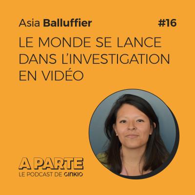image Le Monde se lance dans l'investigation en vidéo, avec Asia Balluffier