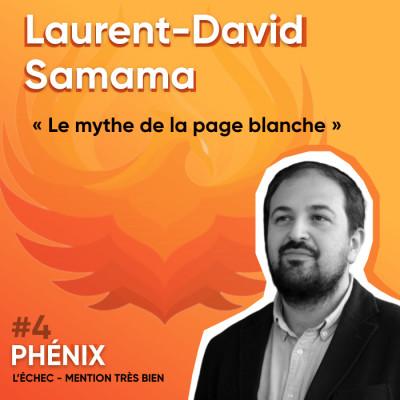 #4 📚- Laurent-David Samama : Le mythe de la page blanche cover