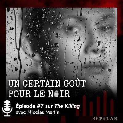 Un certain goût pour le Noir #7 The Killing Nicolas Martin cover