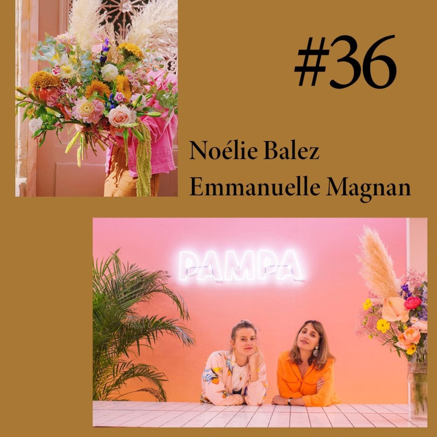 """#36 Noélie Balez et Emmanuelle Magnan (Pampa) """"Un bouquet c'est une petite fête"""""""