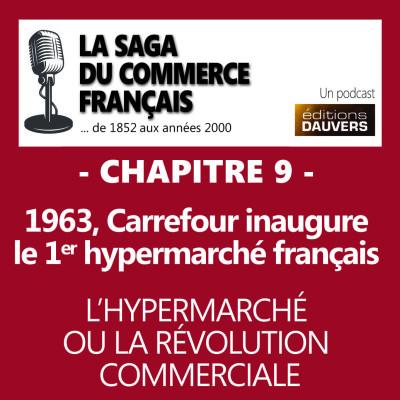 Chapitre 9 : 1963, Carrefour inaugure le premier hypermarché français - L'hypermarché ou la révolution commerciale cover