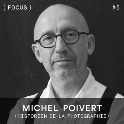 FOCUS #5 – Michel Poivert (historien de la photographie) cover