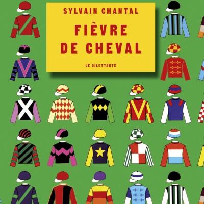 Fièvre de cheval | Par Sylvain Chantal cover