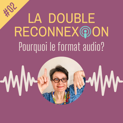 #02 Pourquoi le format audio? cover