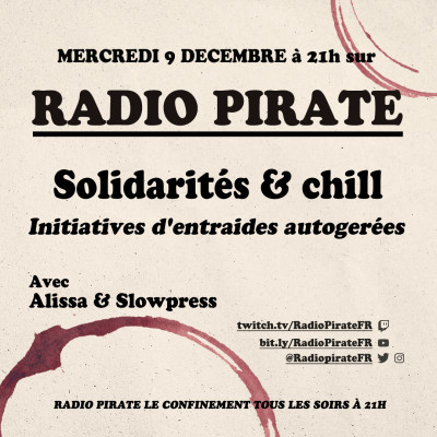 Radio Pirate - Solidarités et Chill, initiatives d'entraides autogérées - Emission du mercredi 9 décem cover