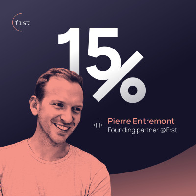 15% par Pierre Entremont, Co-Founder & Partner @Frst.vc cover