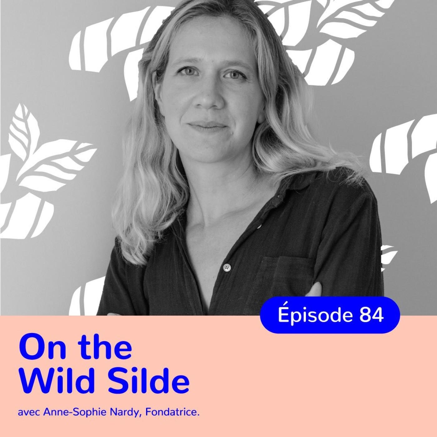 Anne-Sophie Nardy, On The Wild Side, à la découverte de la cueillette sauvage