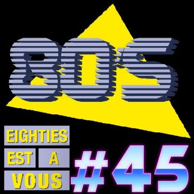 image eighties-le-podcast-45-80S-EST-A-VOUS