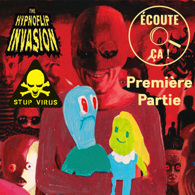 Ep 100 : Stupeflip - The Hypnoflip Invasion & Stup Virus (Première partie) cover
