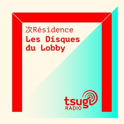 [DJ SET] Les Disques du Lobby invite GUIPOL cover