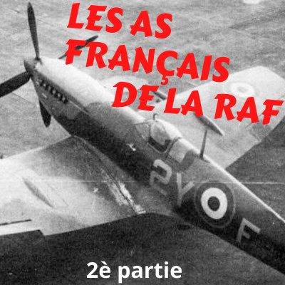Les As français de la Royal Air Force (RAF) - Partie 2