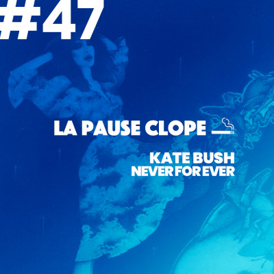 #LPC47 - Never For Ever - Kate Bush cover