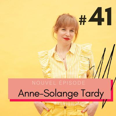 #41 AVANT-PREMIÈRE - Anne-Solange Tardy : libérer et vivre au mieux sa multipotentialité grâce à l'art cover