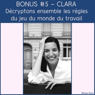 Bonus 5 - Clara Moley : Décryptons ensemble les règles du jeu du monde du travail cover