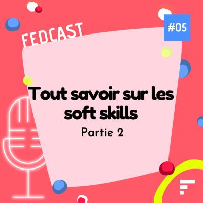 EP 05 - Tout savoir sur les soft skills - Partie 2 cover
