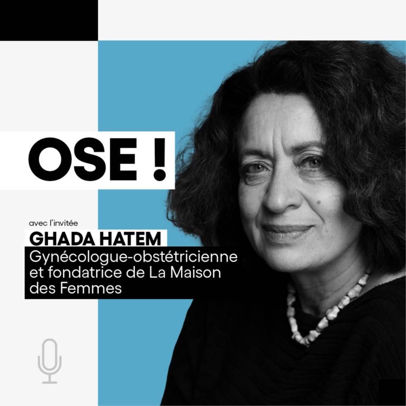 Ghada Hatem, Gynécologue-obstétricienne, Fondatrice de La Maison des Femmes