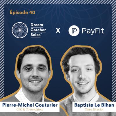 #40 Payfit : Comment faire des SDR et du cold-calling, les stars des équipes commerciales avec Baptiste Le Bihan cover
