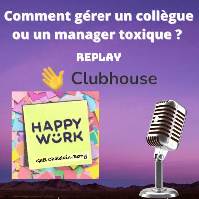 #303 : comment gérer un collègue ou un manager toxique ? Replay débat Clubhouse cover
