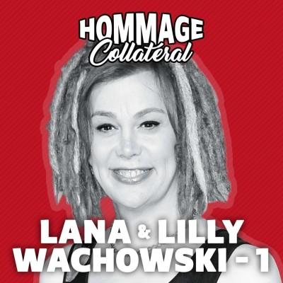 Lana & Lilly Wachowski, artisanes de la rébellion - partie 1 cover
