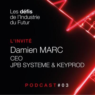 Episode 3 - Interview de Damien Marc - CEO JPB Système & Keyprod cover
