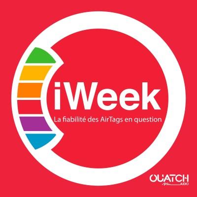 iWeek (la semaine Apple) 47 : la fiabilité des AirTags en question cover