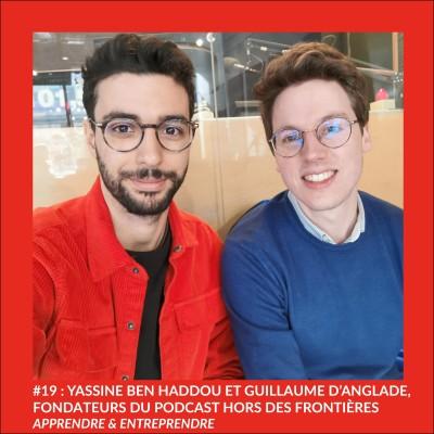 """#19 : Yassine Ben Haddou & Guillaume D'Anglade fondateurs du podcast """"Hors des Frontières cover"""