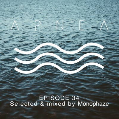 image Episode 34 - Selected & Mixed By Monophaze